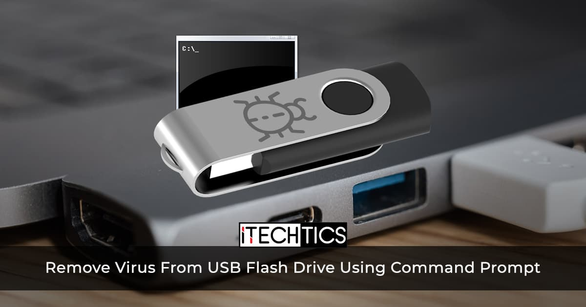 Remove Virus From USB Flash Drive Using Command Prompt