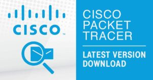 Download Cisco Packet Tracer Latest Version