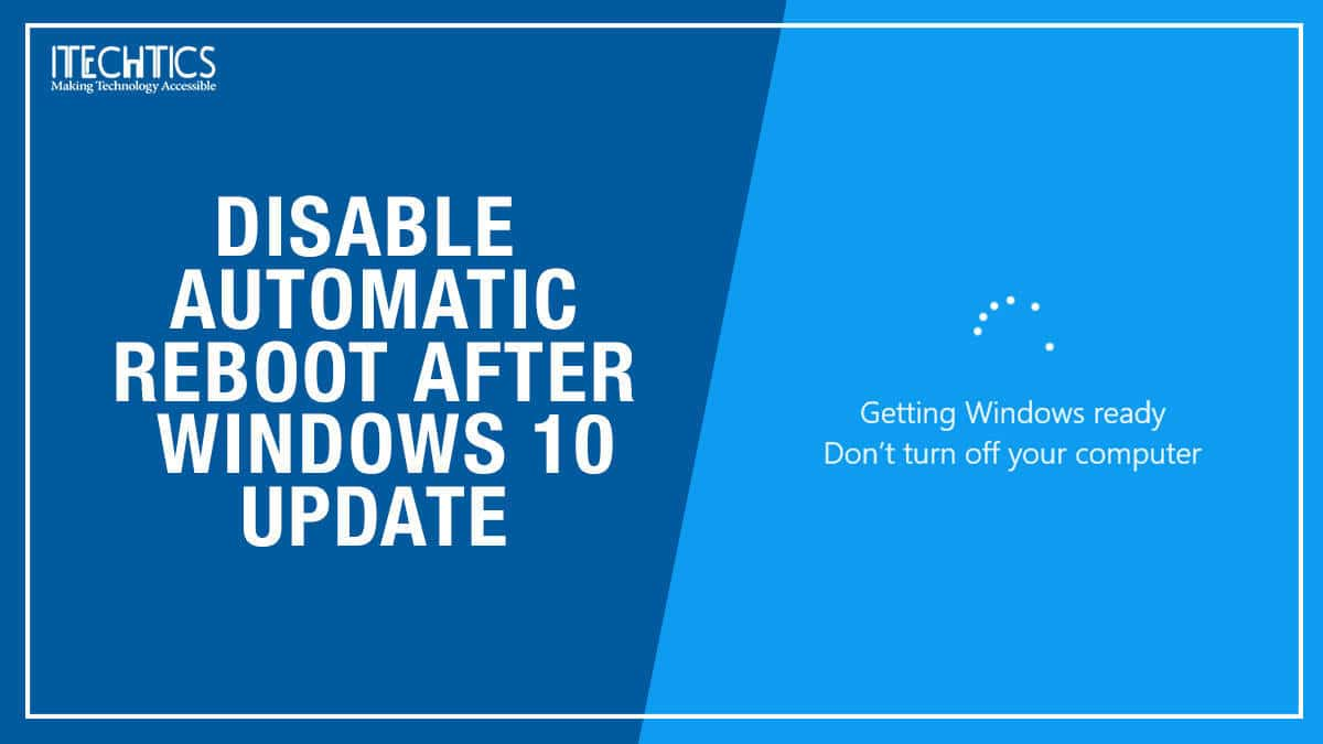 3 Ways to Disable Windows 10 Automatic Restart (Especially After Update Installation)