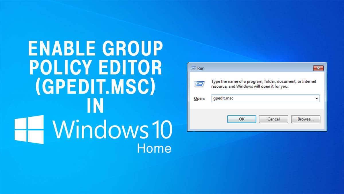 Enable GPEdit msc in Windows 10 Home