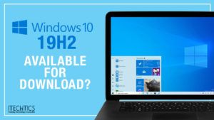 Windows 10 19H2 Is Now November 2019 Update [With Leaked Release Date] 1