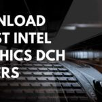 Download Latest Intel Graphics DCH Drivers