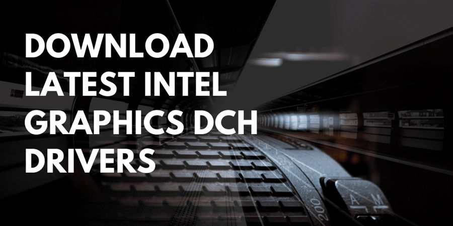 Download Intel Graphics, Wi-Fi and Bluetooth Drivers With DirectX 12 Fixes