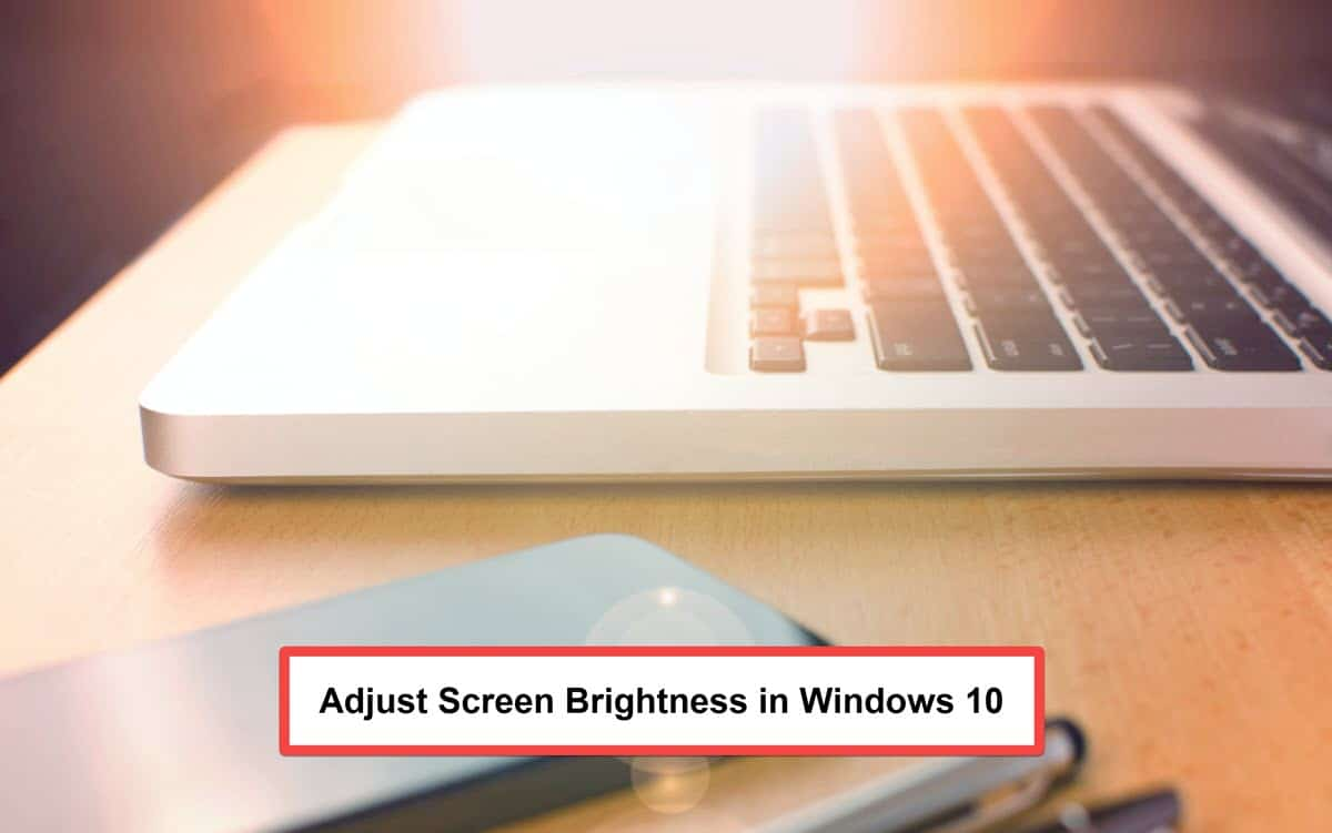 5 ways to Change Brightness On Windows 10 Screen
