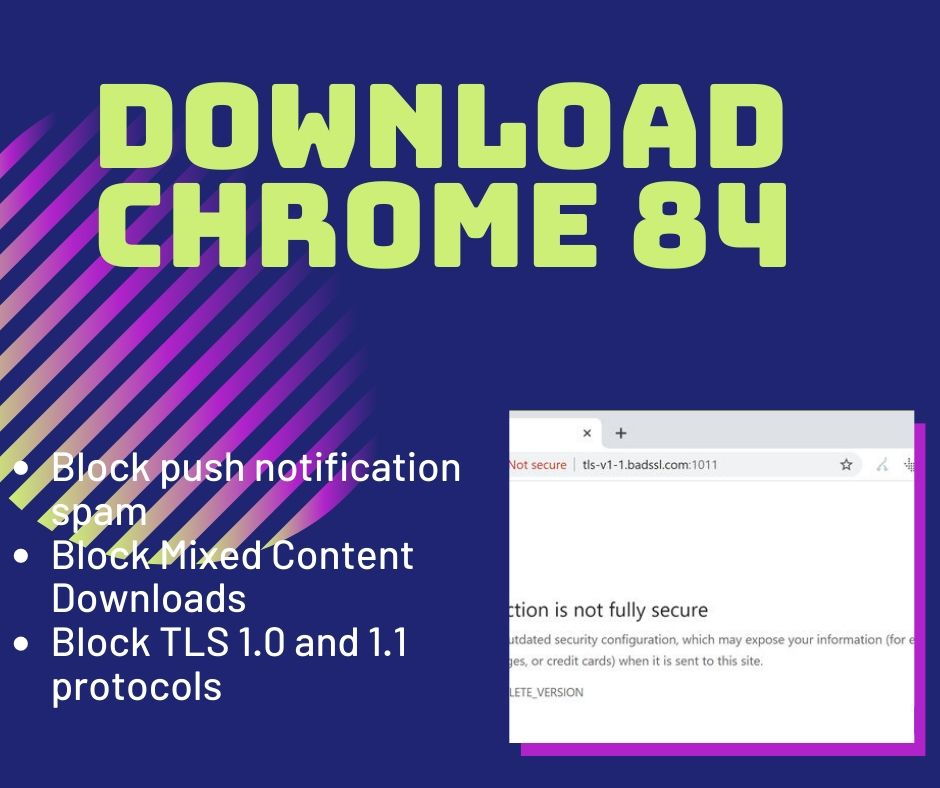 Download Google Chrome 84 With Protection Against Notification Spam, Mixed Content And Insecure Protocols