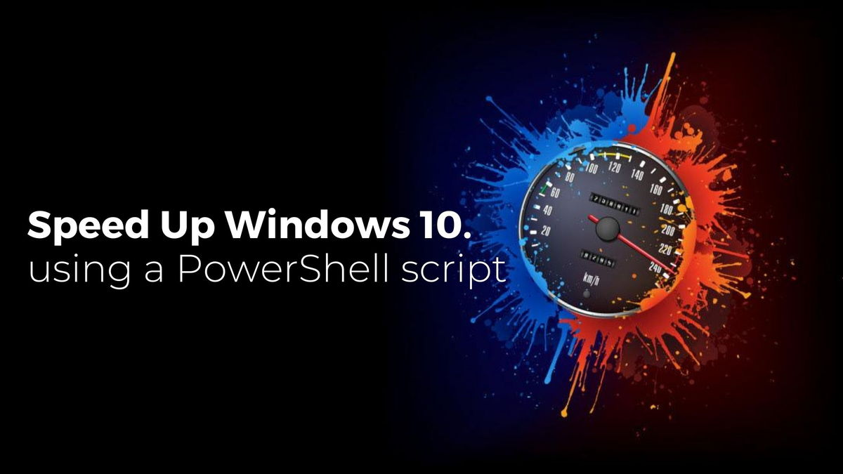 How to Speed Up Windows 10 after Installation (Using Windows 10 Setup Script)