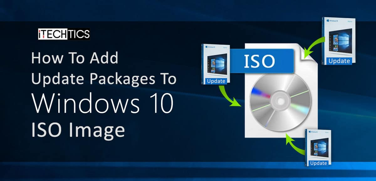 Add Update Packages To Windows 10 ISO Image