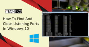 How To Find And Close Listening Ports In Windows10