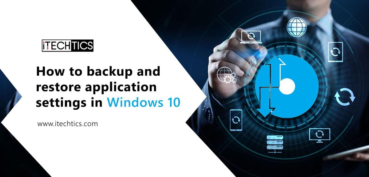 How to backup and restore application settings in Windows 10