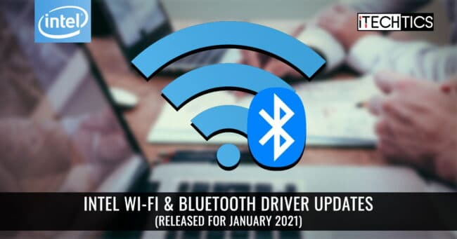 Intel Wi Fi Bluetooth driver updates Released for January 2021