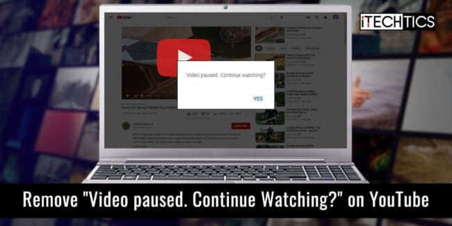 Remove Video paused Continue Watching on YouTube