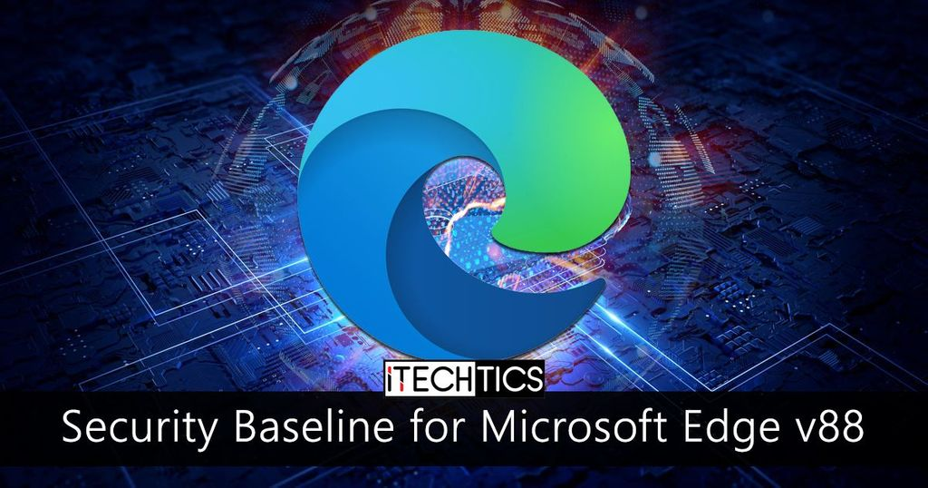 Download and install Security Baseline for Microsoft Edge 88