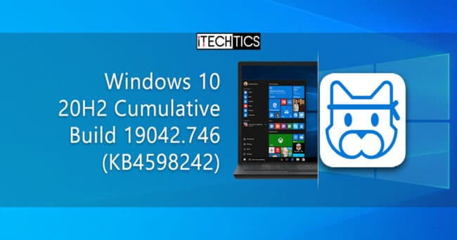 Windows 10 20H2 Cumulative Build 19042 746 KB4598242