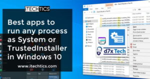 Best apps run to any process as System or TrustedInstaller in Windows 10