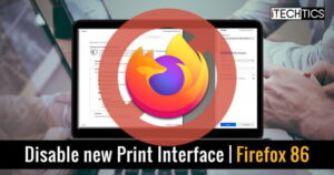 Disable new Print Interface Firefox 86