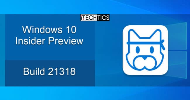Windows 10 Insider Preview Build 21318