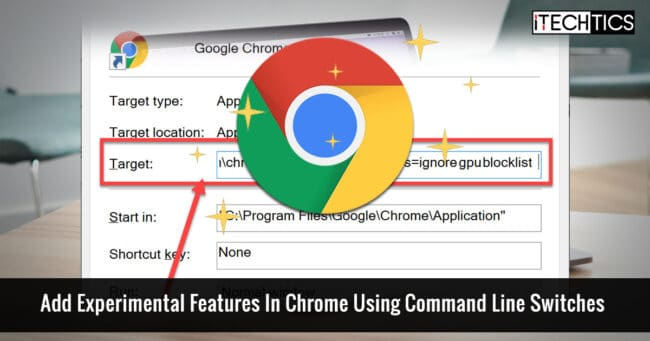 Add Experimental Features In Chrome Using Command Line Switches