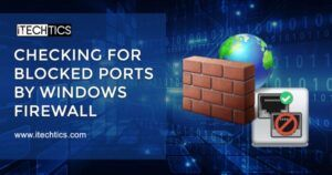Checking for blocked ports by Windows Firewall