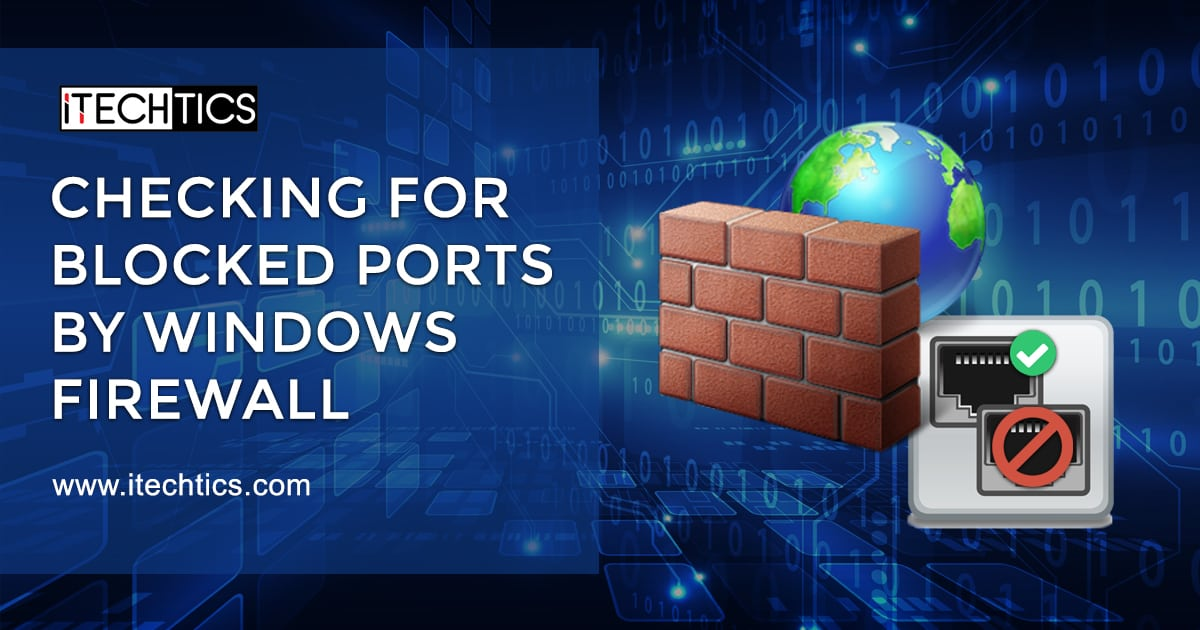 How to Check if Windows Firewall is Blocking Ports