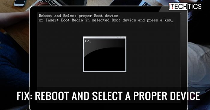 Fix Reboot and select a proper boot device