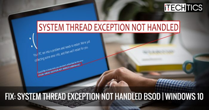 Fix System Thread Exception Not Handled BSoD Windows 10