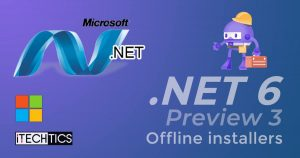 Download And Install .NET 6 Preview 3 (Offline Installers)
