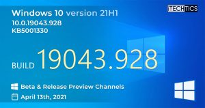 Windows 10 v21H1 Build 19043.928: Beta & Release Preview Channels