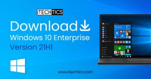 Download And Install Windows 10 Enterprise Version 21H1 ISO