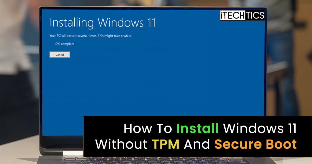How To Install Windows 11 Without TPM And Secure Boot 1