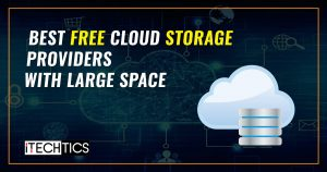 Best Free Cloud Storage Providers With Large Space