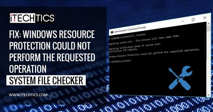 """Fix """"Windows Resource Protection Could Not Perform The Requested Operation"""""""