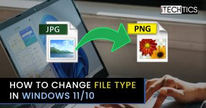 How to Change File Type in Windows 11/10