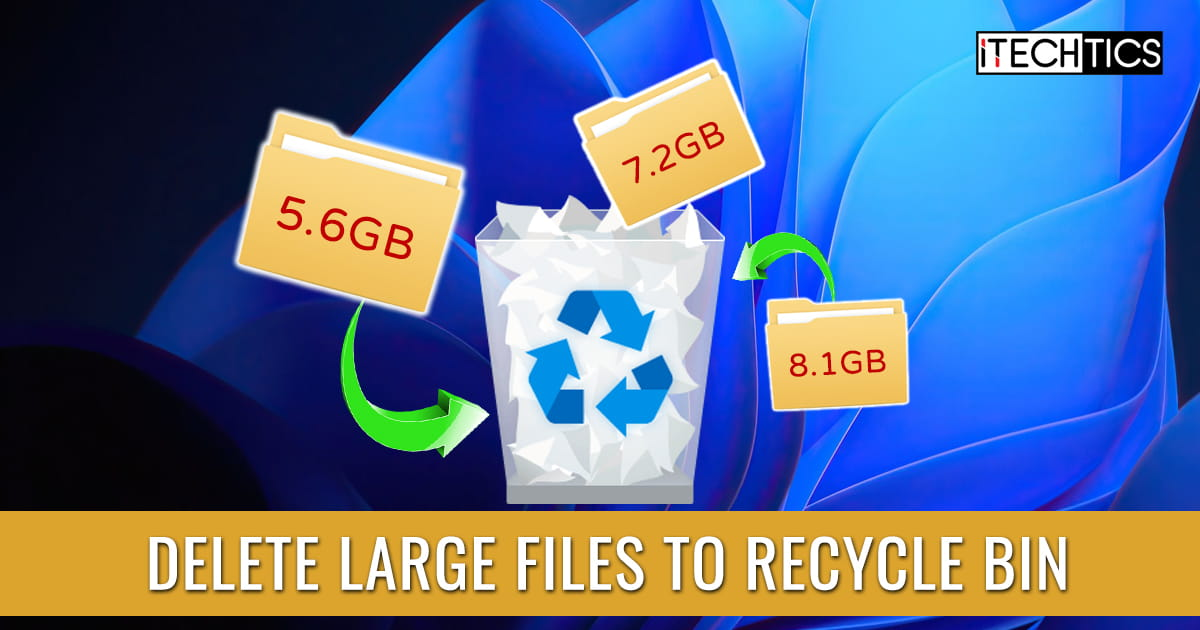 Delete large files to Recycle Bin