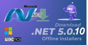 Download and Install .NET 5.0.10 and .NET Core 3.1.19 (Offline installers)