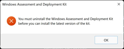 You must uninstall Windows Assessment and deployment kit before you can install the latest one